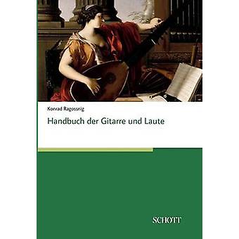 Handbuch der Gitarre und Laute by Ragossnig & Konrad