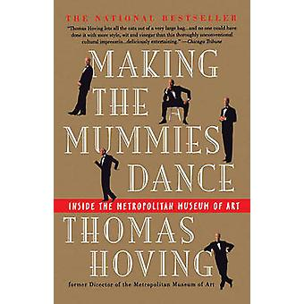 Making the Mummies Dance Inside the Metropolitan Museum of Art by Hoving & Thomas