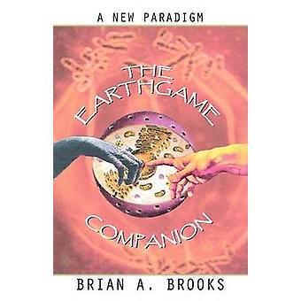 The Earthgame Companion by Brooks & Brian A.
