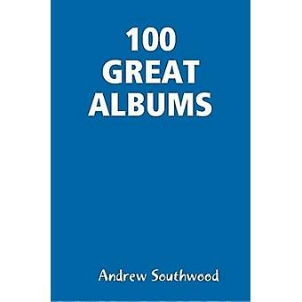 100 GREAT ALBUMS von Southwood & Andrew