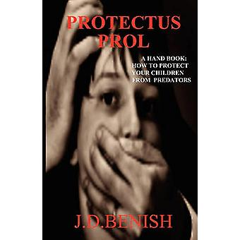 Protectus Prol a Hand Book by Benish & James