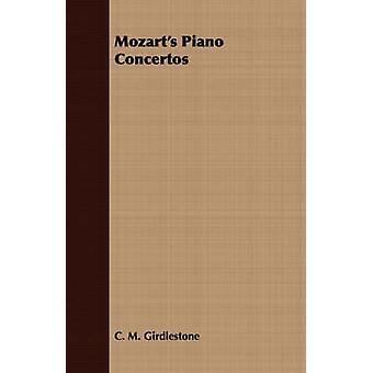 Mozarts Piano Concertos by Girdlestone & C. M.