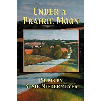 UNDER A PRAIRIE MOON by Niedermeyer & Susie