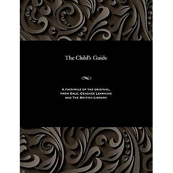 The Childs Guide by Various