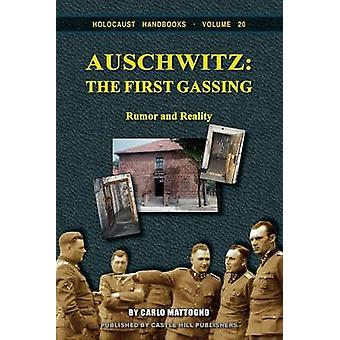 Auschwitz The First Gassing Rumor and Reality by Mattogno & Carlo