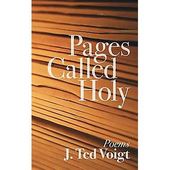 Pages Called Holy by Voigt & J. Ted