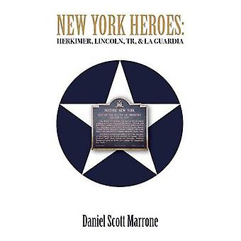 New York Heroes Herkimer Lincoln Tr  La Guardia by Marrone & Daniel Scott