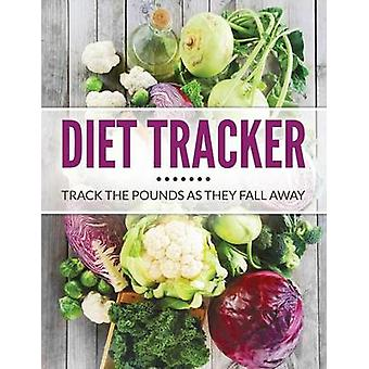 Diet Tracker Track The Pounds As They Fall Away by Publishing LLC & Speedy