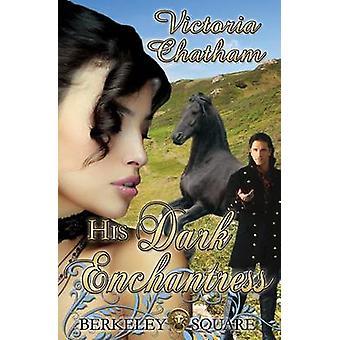 His Dark Enchantress by Chatham & Victoria