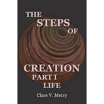 THE STEPS OF CREATION PART I LIFE by Merry & Clare