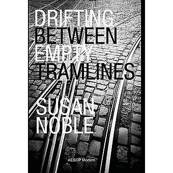Drifting Between Empty Tramlines by Noble & Susan