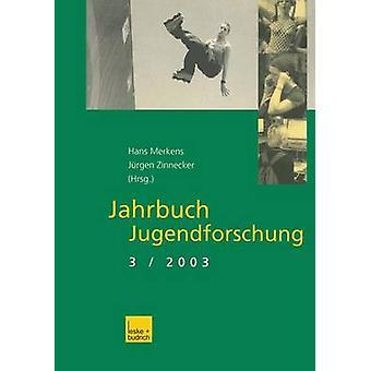 Jahrbuch Jugendforschung  3. Ausgabe 2003 by Merkens & Hans