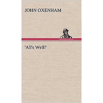 Alls Well by Oxenham & John