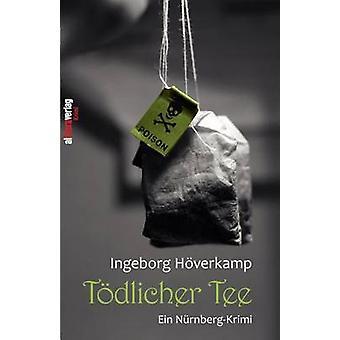 Tdlicher Tee by Hverkamp & Ingeborg