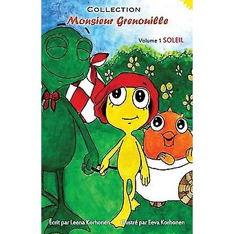 Collection Monsieur Grenouille Volume 1 Soleil by Korhonen & Leena