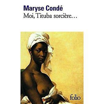 Moi Tituba - Sorciere by Maryse Conde - 9782070379293 Book