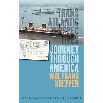 Journey Through America by Wolfgang Koeppen - Michael Kimmage - 97808