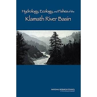 Hydrology - Ecology - and Fishes of the Klamath River Basin by Commit