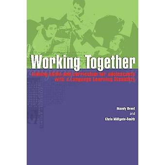Working Together - Linking Skills and Curriculum for Adolescents with
