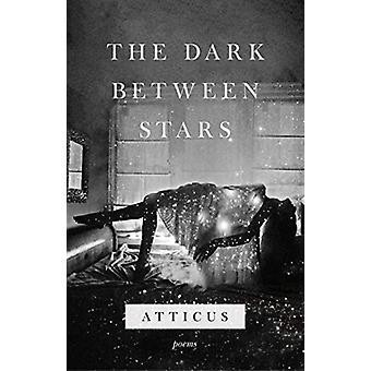 The Dark Between Stars by Atticus Poetry - 9781472259356 Book