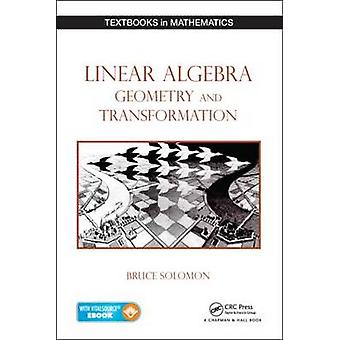 Linear Algebra - Geometry and Transformation by Bruce Solomon - 97814