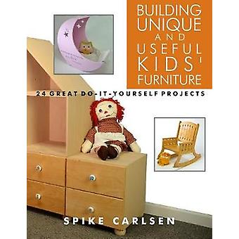 Building Unique and Useful Kids' Furniture - 24 Great Do-It-Yourself P