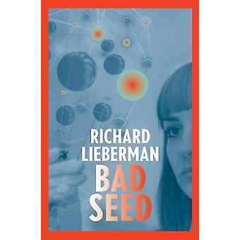 Bad Seed by Richard Lieberman - 9781912477760 Book