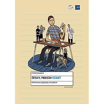 Cesky - Prosim Start - Czech for Foreigners by Jitka Cvejnova - 978802