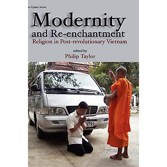 Modernity and Re-enchantment - Religion in Post-revolutionary Vietnam