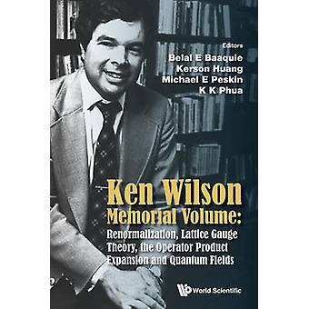 Ken Wilson y teoría de Gauge cuántica campos - renormalización - enrejado