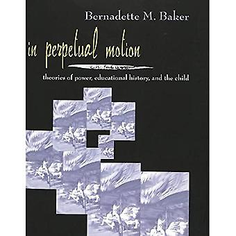 In Perpetual Motion: Theories of Power, Educational History, and the Child (Rethinking Childhood, Vol. 14)