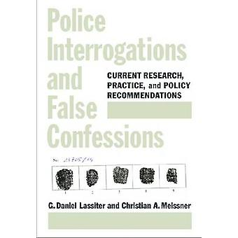 Police Interrogations and False Confessions - Current Research - Pract