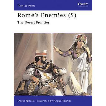 Rome's Enemies - No.5 - Desert Frontier by David Nicolle - 978185532166