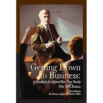Getting Down to Business - A Handbook for Adjunct/Part-Time Faculty Wh