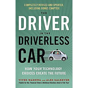Driver in the Driverless Car - How Your Technology Choices Create the