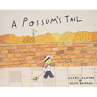 A Possum's Tail by Gabby Dawnay - 9781849766531 Book