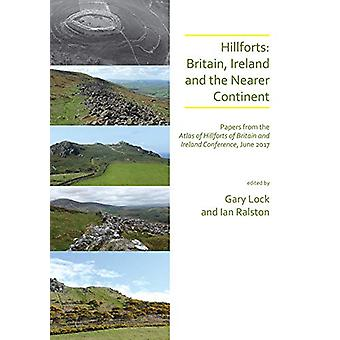 Hillforts - Britain - Ireland and the Nearer Continent - Papers from th