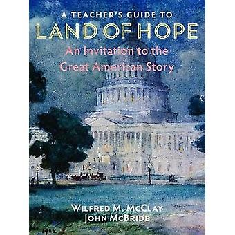 A Teacher's Guide to Land of Hope - An Invitation to the Great America