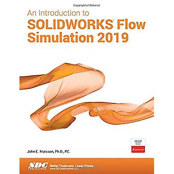 An Introduction to SOLIDWORKS Flow Simulation 2019 by John Matsson -