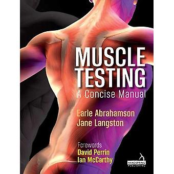 Muscle Testing - A Concise Manual by Earle Abrahamson - 9781912085651