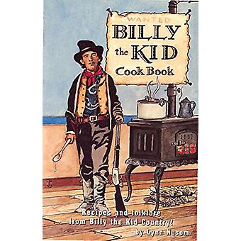 Billy the Kid Cook Book - Recipes and Folklore from Billy the Kid Coun