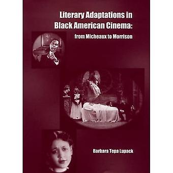 Literary Adaptations in Black American Cinema: From� Micheaux to Morrison