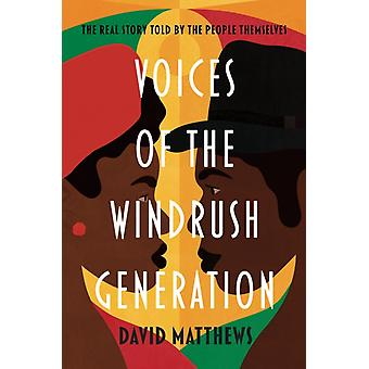 Voices of the Windrush Generation by Matthews & David