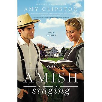 An Amish Singing by Clipston & Amy