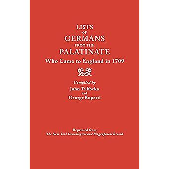 Lists of Germans from the Palatinate Who Came to England in 1709 by J