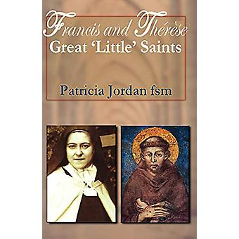 Francis and Therese - Great 'Little' Saints by Patricia Jordan - 97808