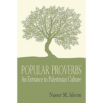 Popular Proverbs - An Entrance to Palestinian Culture by Nasser M Isle