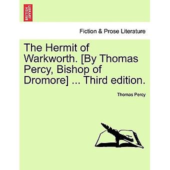 The Hermit of Warkworth. [By Thomas Percy - Bishop of Dromore] ... Th
