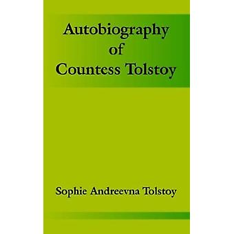 Autobiography of Countess Tolstoy by Sophie Andreevna Tolstoy - 97814