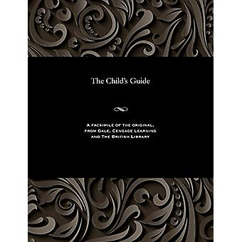 The Child's Guide by Various - 9781535812252 Book
